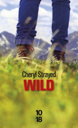 Wild de Cheryl Strayed - édition 10 18