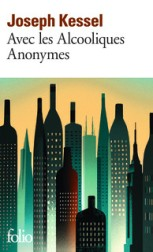 Avec les alcooliques anonymes de Joseph Kessel - Folio livres