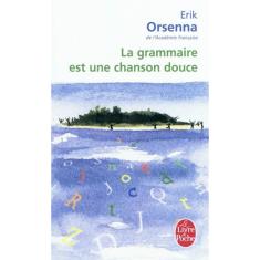couverture visuel la grammaire est une chanson douce d'Erik Orsenna - le livre de poche